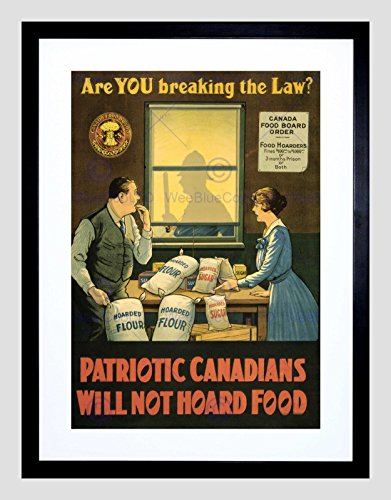 PROPAGANDA WAR WWI CANADA FOOD RATION HOARD BLACK FRAMED ART PRINT B12X5886