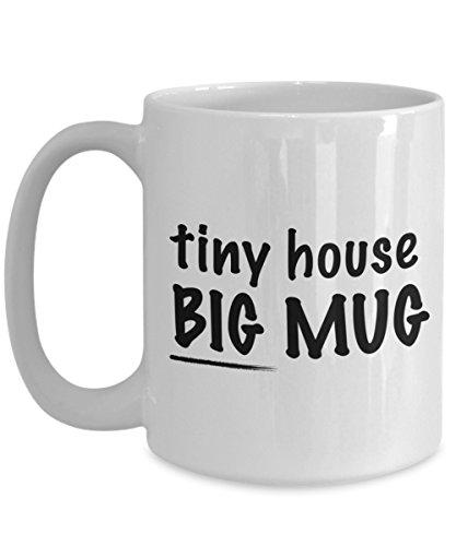 Tiny House Big Mug  Tiny House Accessories Mug  Tiny House Organization Coffee Mug