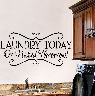 YINGKAI Laundry Today or Naked Tomorrow Funny Laundry Room Decal Living Room Vinyl Carving Wall Decal Sticker for Home Window Decoration